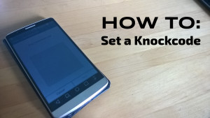 LG G3: How to set a KnockCode